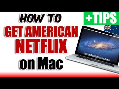 How To Get American Netflix In Australia, Oz On Mac