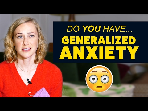 Do YOU have GENERALIZED ANXIETY??