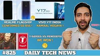 Realme Flagship SD 855 Confirmed?,T series Defeats Pewdiepie,Xiaomi Bike,Vivo Y17 India #825