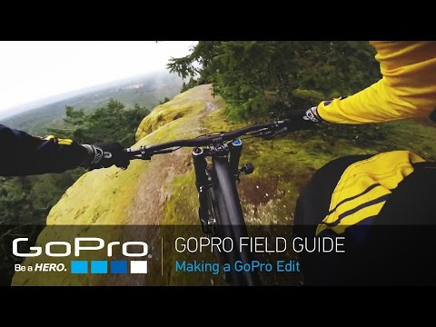 GoPro: HERO4 Session Field Guide - Making a GoPro Edit
