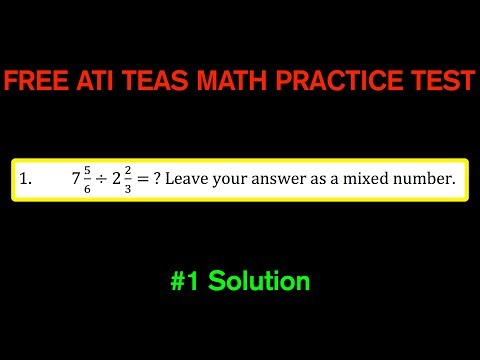 ATI TEAS MATH Number 1 Solution - FREE Math Practice Test - Dividing Mixed Numbers