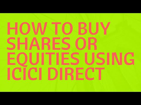 How to buy shares or equities using ICICI Direct account