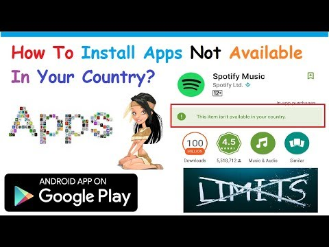 How To Install Android Apps Not Available In Your Country - Google Play