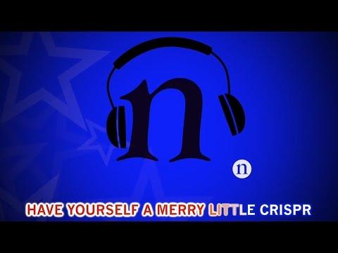 Nature Karaoke: Have Yourself a Merry Little CRISPR