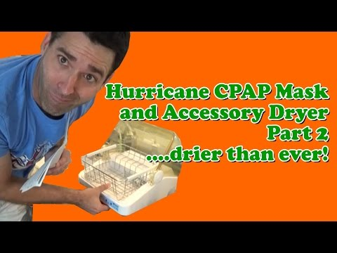 Part 2, Hurricane Drier  CPAP Mask and Equipment Cleaning   Also great for Babies