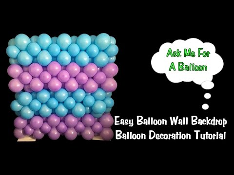 Easy Balloon Wall Backdrop - Balloon Decoration Tutorial