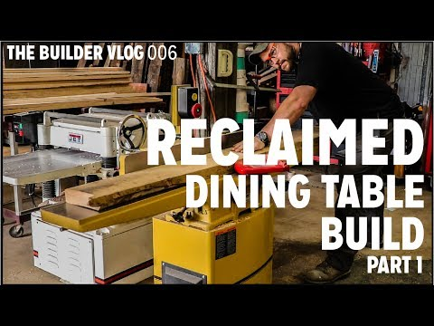 Reclaimed Dining Table Build Pt.1 | The Builder Vlog