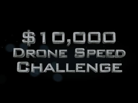 $10,000 CA Drone Speed Challenge by Xfinity & Aerial Sports League