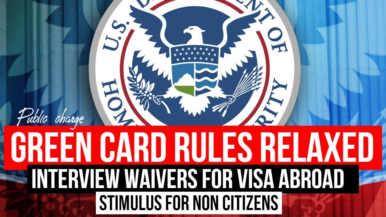 US Immigration: Green Card rules relaxed | Visa Interview waiver for Consulates abroad | Stimulus