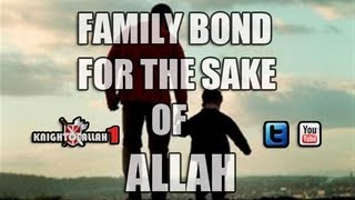 For The Sake Of Allah - Family Bond - Sheikh Hamza Yusuf