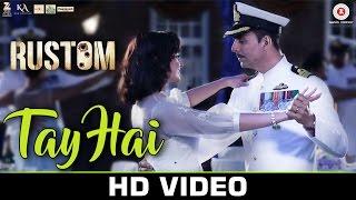 Tay Hai - Rustom | Ankit Tiwari | Akshay Kumar & Ileana D