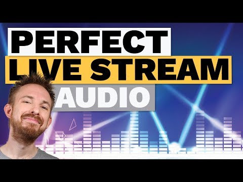 How to Get Perfect Audio on Your Live Stream (Best Live Streaming Software)