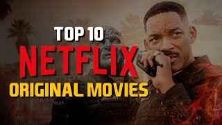 Top 10 Best Netflix Original Movies to Watch Now! 2019