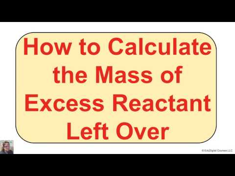 How to Calculate the Mass of Excess Reactant Left Over