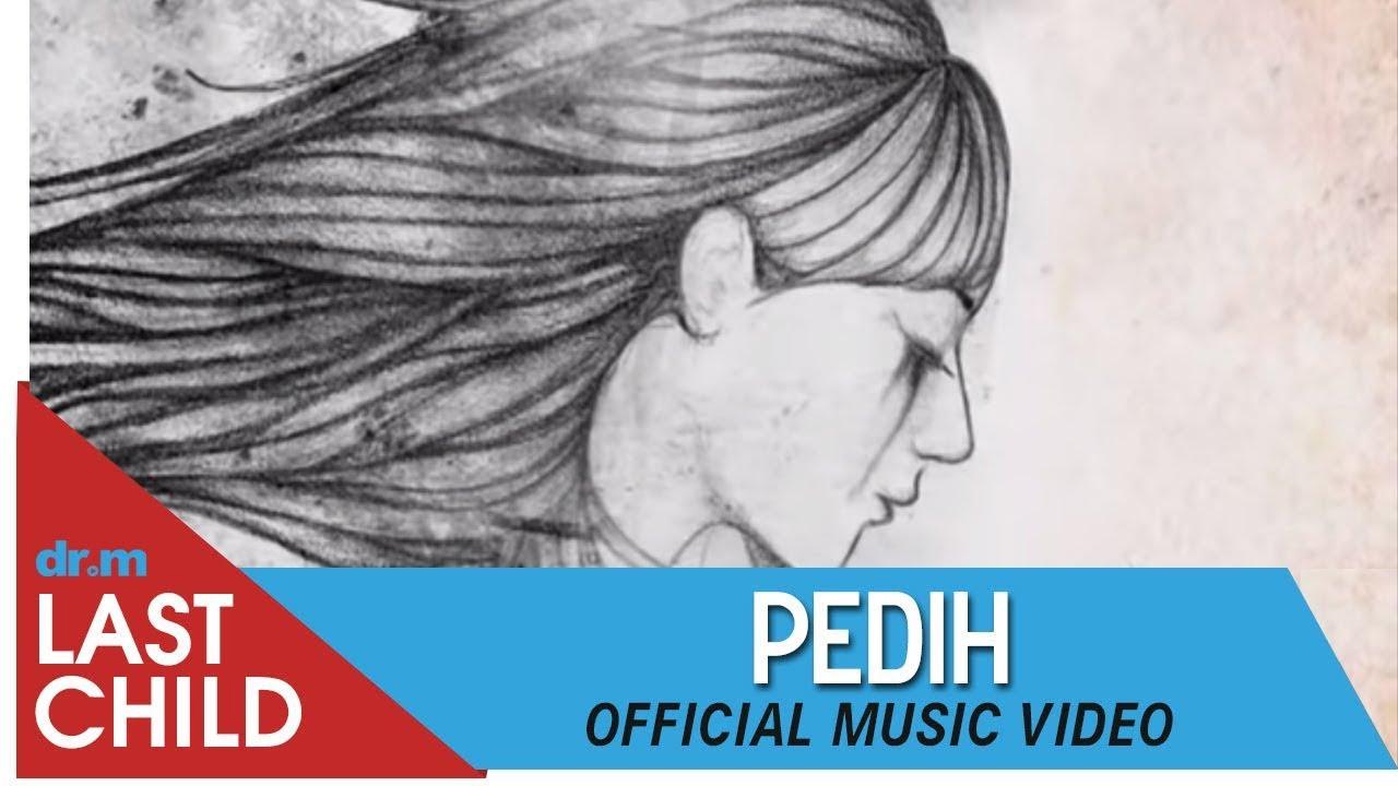 Download Last Child - Pedih (Official Music Video) MP3 Gratis