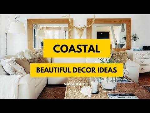 75+ Beautiful Coastal Decorating Ideas for Your Home