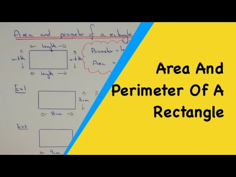 Rectangles. How To Calculate The Perimeter And Area Of A Rectangle. 2 Easy Examples.