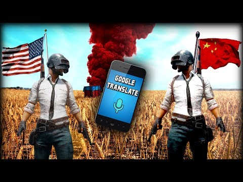 Using Google Translate To Play PUBG With Chinese Players! (Battlegrounds)