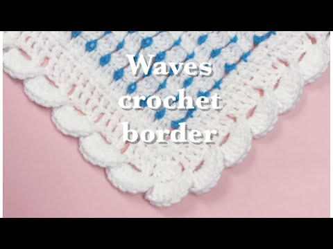 Wave stitch border -fast and easy for crochet baby blankets #79