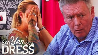 DRAMA! Bride's Father Doesn't Know She has Tattoos   Say Yes To The Dress UK