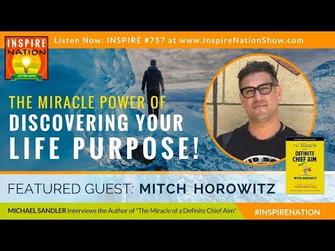🌟 MITCH HOROWITZ: Discover Your Ultimate Life Purpose ► Attract Anything You Want! | Napoleon Hill
