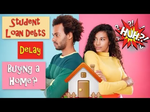 Student Loan Debts Delay Buying a Home?