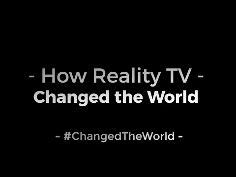 How Reality TV Changed the World   #ChangedTheWorld
