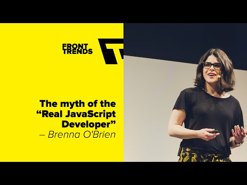 """The myth of the """"Real JavaScript Developer"""" – Brenna O'Brien / Front-Trends 2016"""