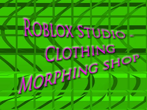 ROBLOX Studio Tutorial - Making a Clothing Morph - 2016