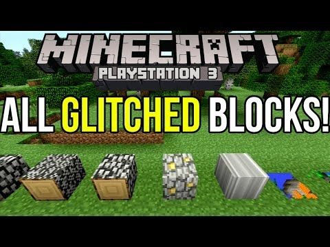 Minecraft PS3: All Glitched Blocks and How to Get Them! [Tutorial]