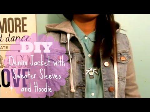 DIY Denim Jacket with Sweater Sleeves and Hoodie Tutorial EASY
