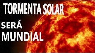 Tormenta Solar Afectará a Todo el Mundo