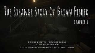 The Strange Story Of Brian Fisher: Chapter 1 (Trailer 2)
