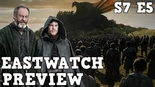 Game Of Thrones Season 7 Episode 5 Preview Breakdown | Eastwatch (spoilers)