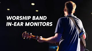 The Ultimate Guide to In-Ear Monitors for Worship Bands