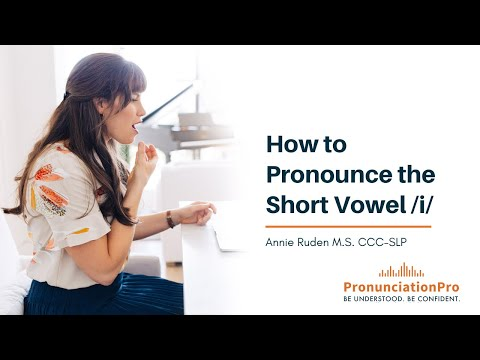 How to Pronounce the short vowel /i/
