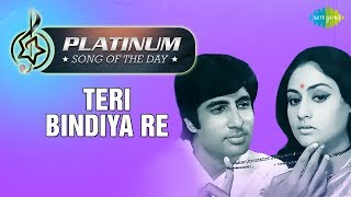 Platinum song of the day | Teri Bindiya Re | 12th January | R J Ruchi