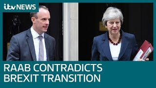 Dominic Raab undermines Theresa May on Brexit transition   ITV News