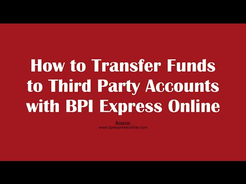 How to Transfer Funds to Third Party Account with BPI Express Online