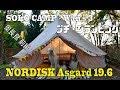 ソロキャンプ+ワンズ3 Nordisk Asgard 19.6  奥長良キャンプ場 (前編) プチ・グランピング