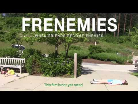 Frenemies - 'When Friends Become Enemies'