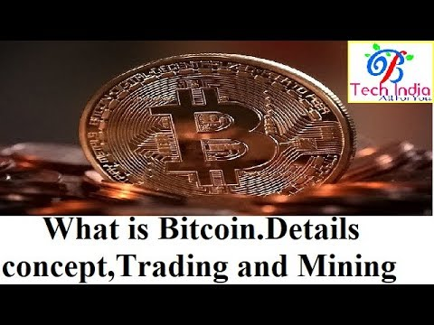 What is Bitcoin complete detail concept, trading, mining, earning and its use
