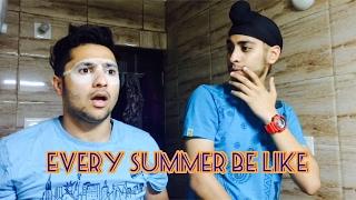 Every summer be like.    Harsh Beniwal