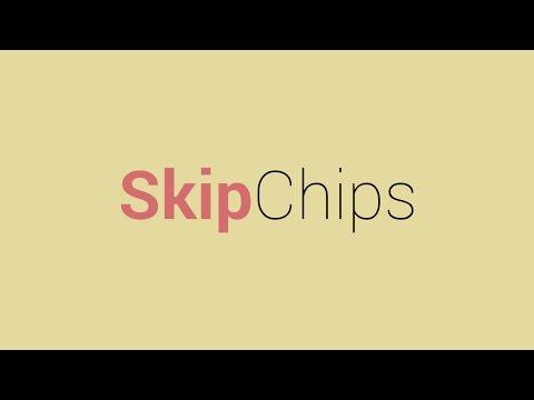 Skip Chips: No chips