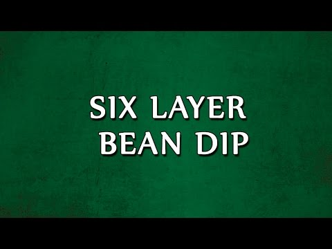 Six Layer Bean Dip | RECIPES | EASY TO LEARN