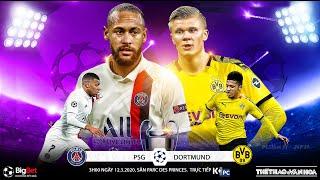 [TRỰC TIẾP] PSG vs Dortmund (3h00 ngày 12/3). Lượt về vòng 16 Cúp C1. Trực tiếp K+PC