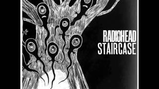Radiohead - Staircase