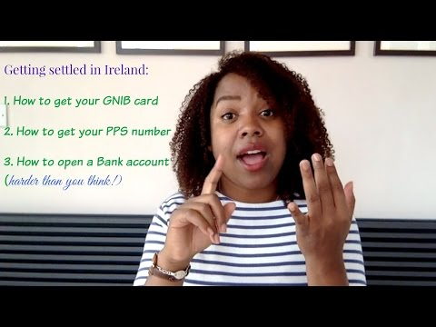 MOVING TO IRELAND - GNIB card, PPS # & Bank account!