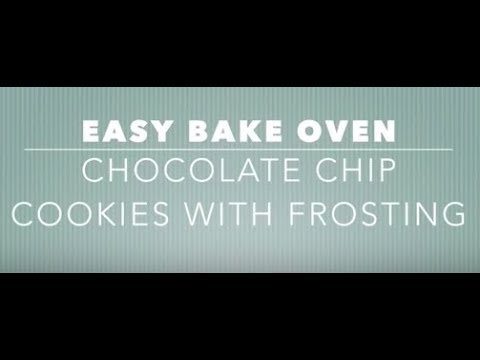 EASY BAKE OVEN (chocolate chip cookies)
