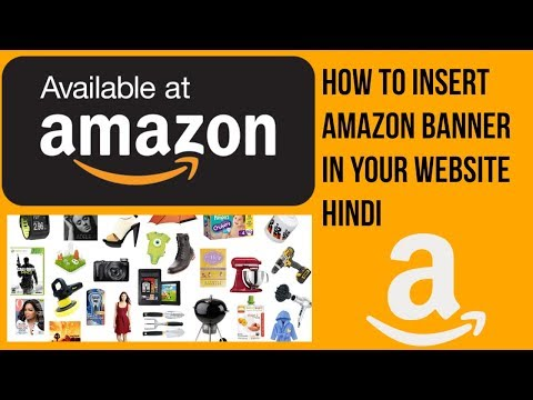 Amazon Affiliate in Hindi | How to insert amazon banner in your website Hindi